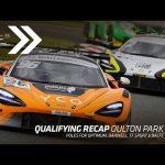 British GT Qualifying Recap: Oulton Park